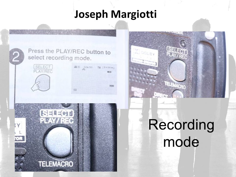 Joseph Margiotti Recording mode