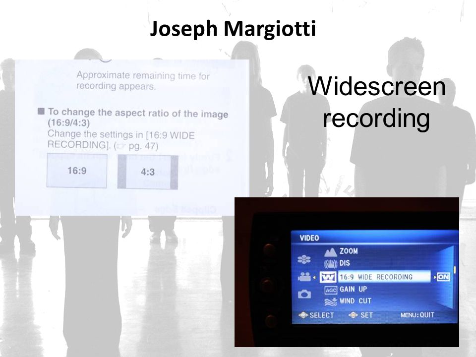 Joseph Margiotti Widescreen recording