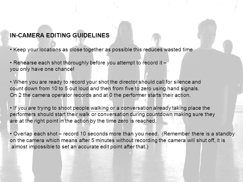 IN-CAMERA EDITING GUIDELINES