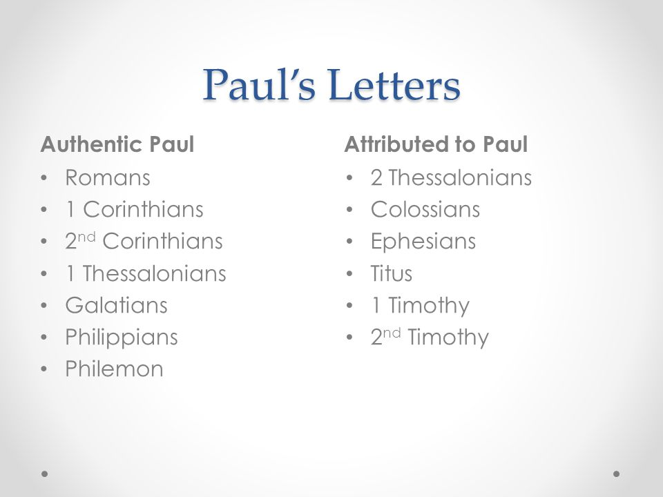 Paul's Letters Authentic Paul Attributed to Paul Romans 1 Corinthians