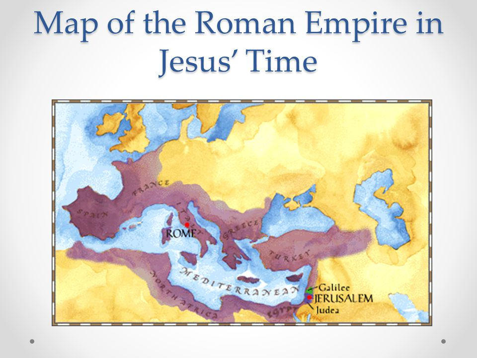 Map of the Roman Empire in Jesus' Time