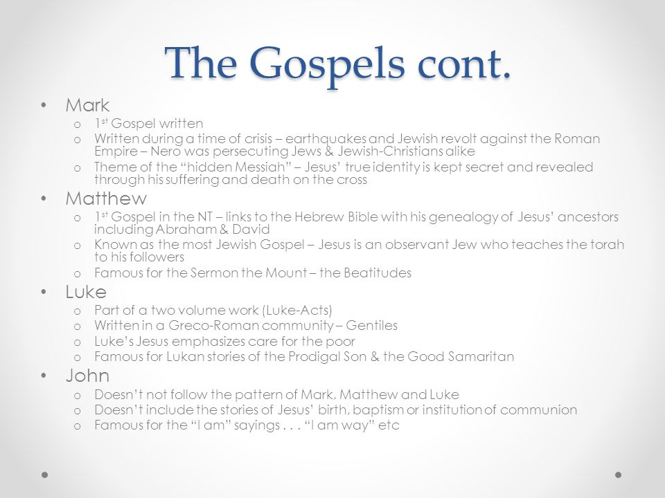 The Gospels cont. Mark Matthew Luke John 1st Gospel written