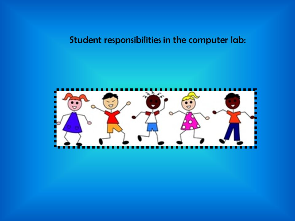 Student responsibilities in the computer lab: