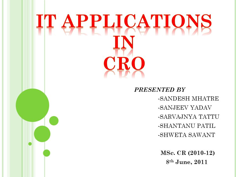 IT APPLICATIONS IN CRO PRESENTED BY -SANJEEV YADAV -SARVAJNYA TATTU