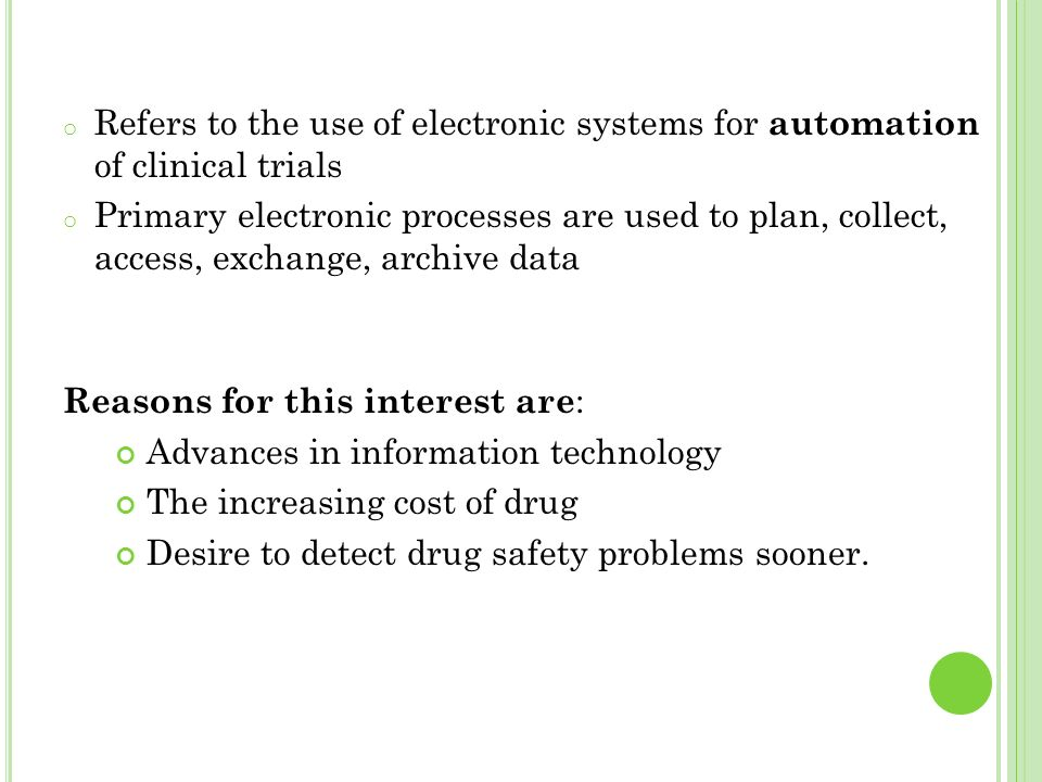 Refers to the use of electronic systems for automation of clinical trials