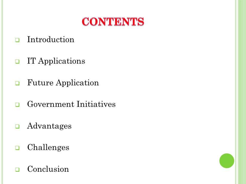 CONTENTS Introduction IT Applications Future Application