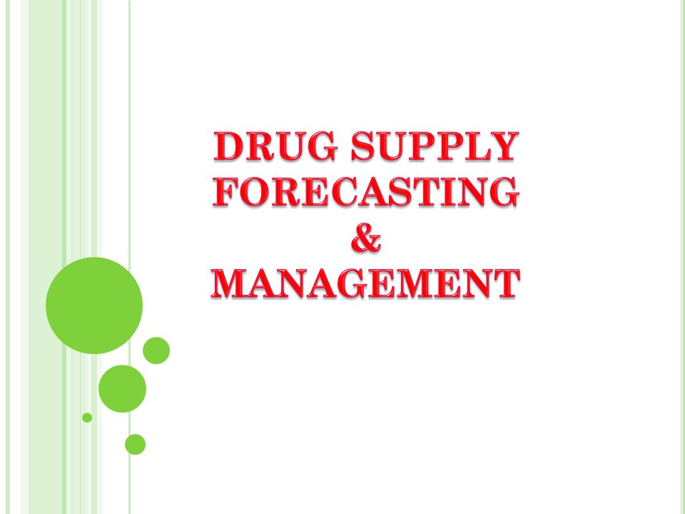 DRUG SUPPLY FORECASTING & MANAGEMENT