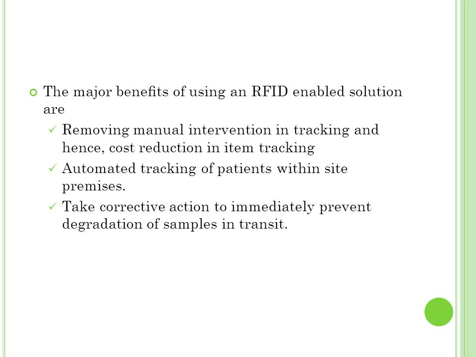 The major benefits of using an RFID enabled solution are