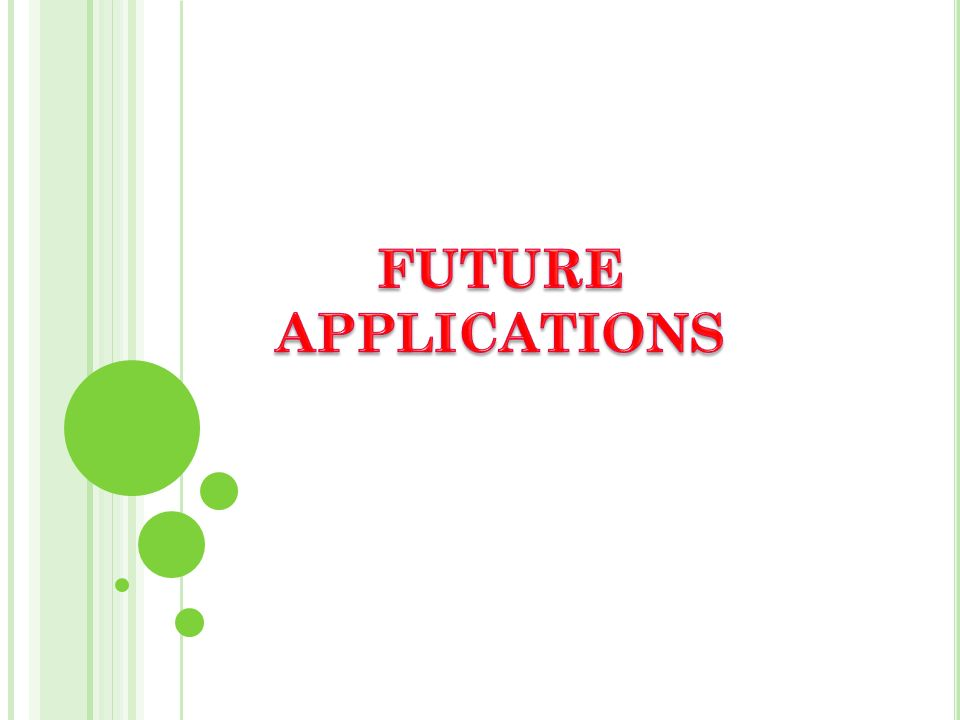 FUTURE APPLICATIONS