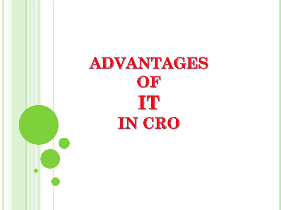 ADVANTAGES OF IT IN CRO