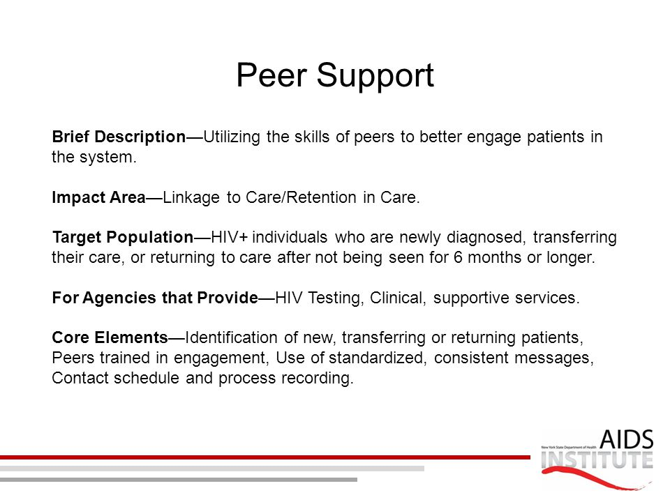 Peer Support Brief Description—Utilizing the skills of peers to better engage patients in the system.