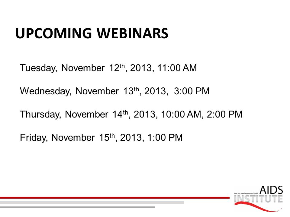 Upcoming Webinars Tuesday, November 12th, 2013, 11:00 AM