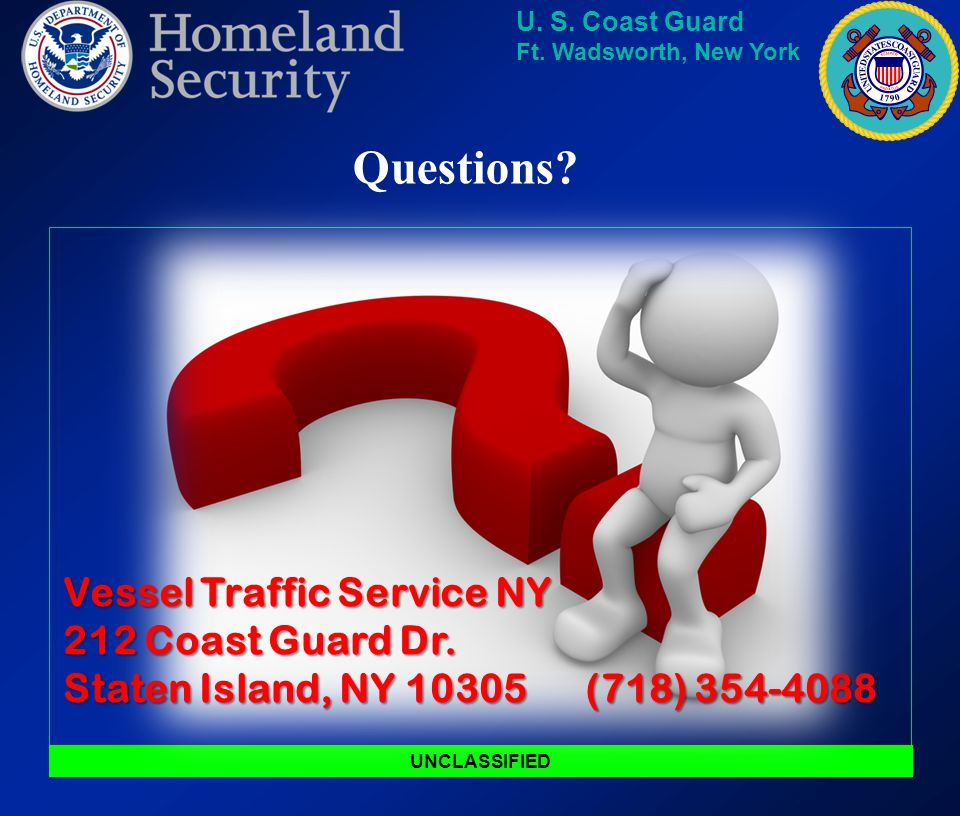 Questions Vessel Traffic Service NY 212 Coast Guard Dr.