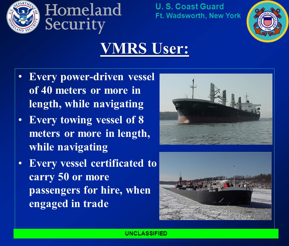 VMRS User: Every power-driven vessel of 40 meters or more in length, while navigating.