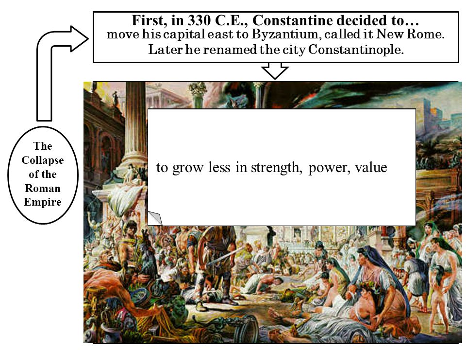 BARBARIAN DECLINE First, in 330 C.E., Constantine decided to…