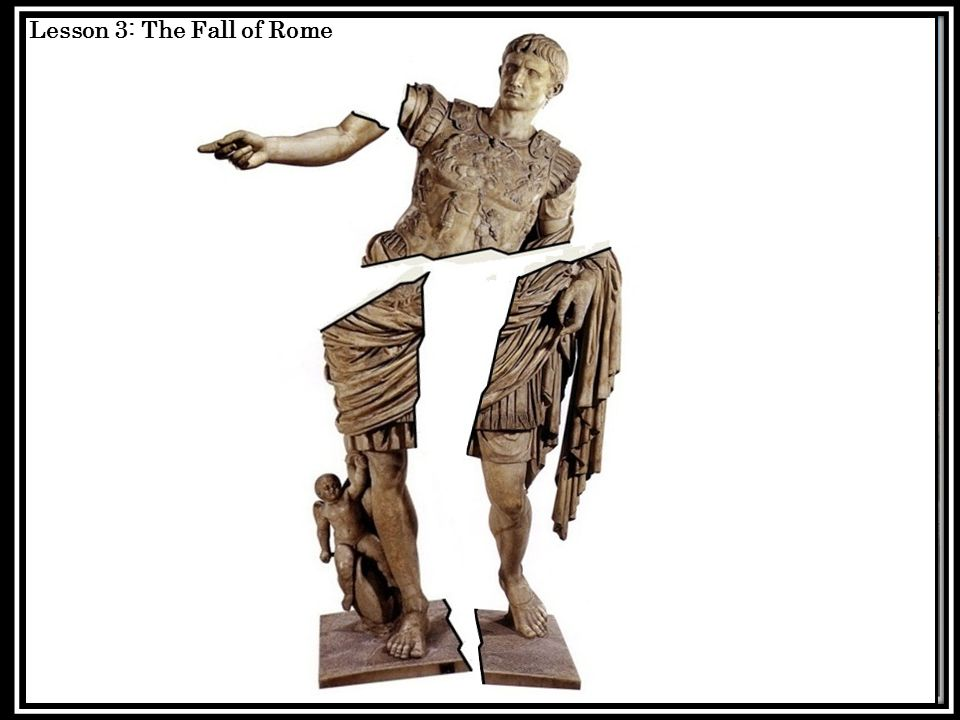 Lesson 3: The Fall of Rome
