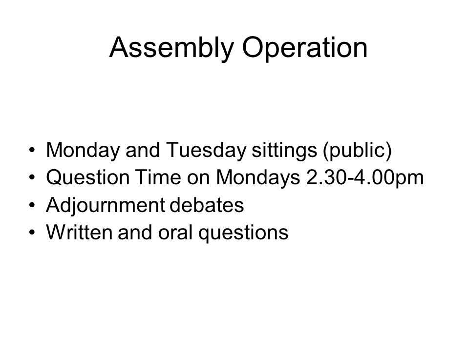 Assembly Operation Monday and Tuesday sittings (public)