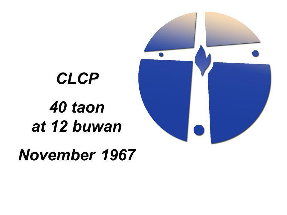 CLCP 40 taon at 12 buwan November 1967