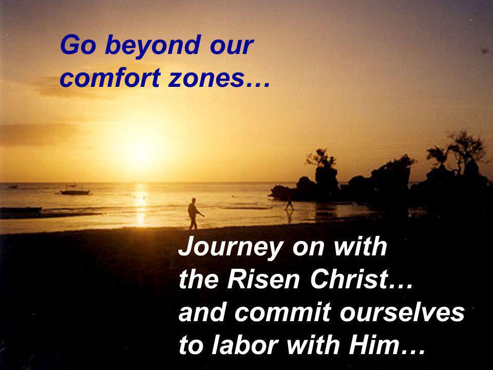 Go beyond our comfort zones…