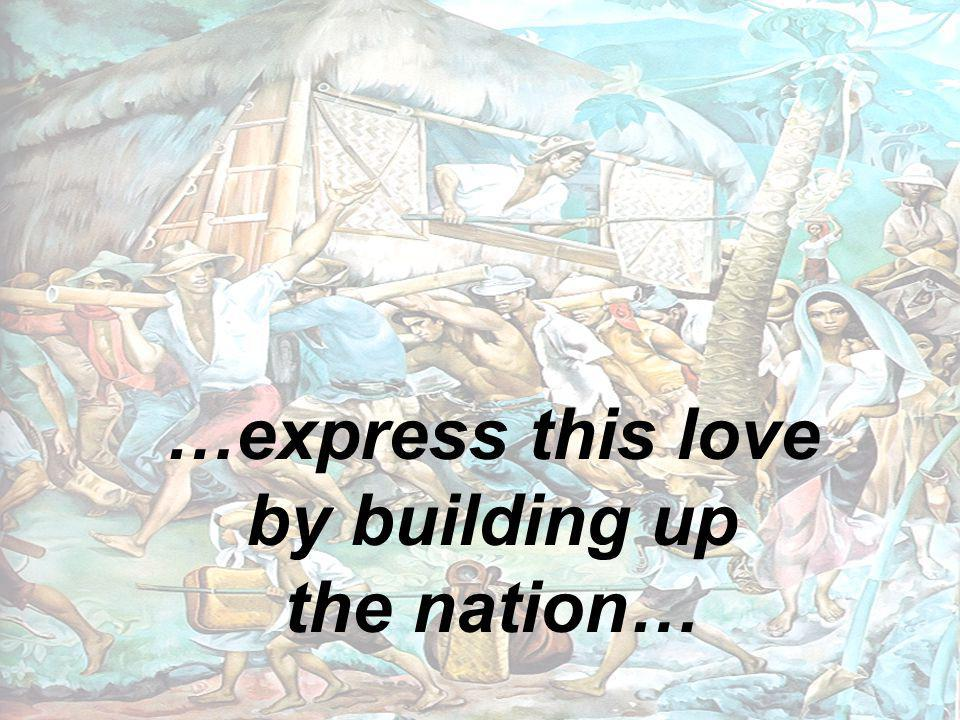 …express this love by building up the nation…
