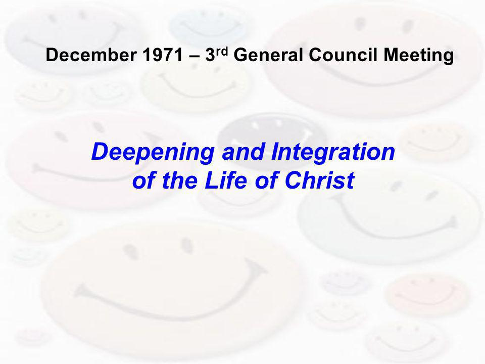 Deepening and Integration of the Life of Christ