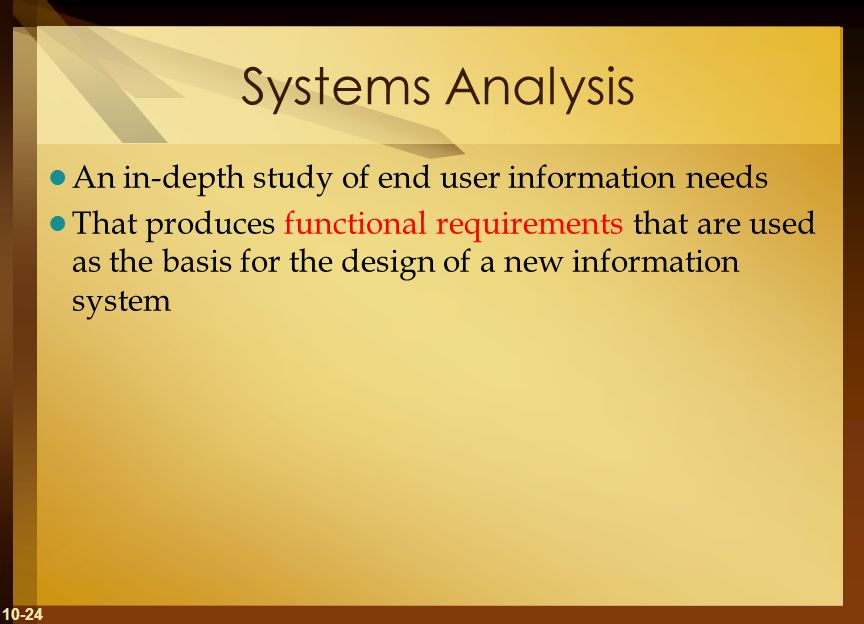 Systems Analysis An in-depth study of end user information needs