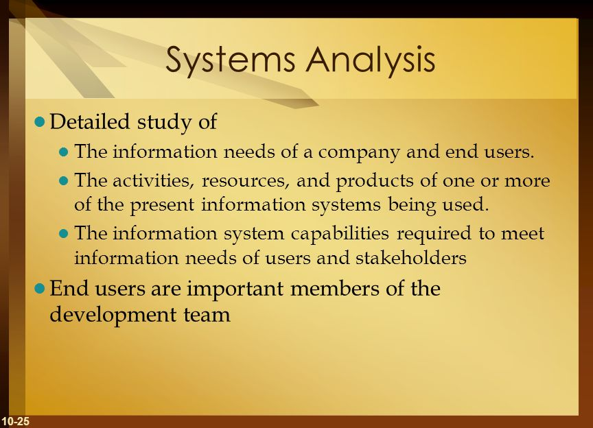 Systems Analysis Detailed study of