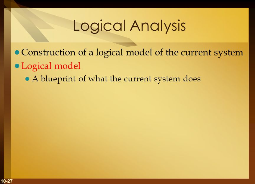 Logical Analysis Construction of a logical model of the current system