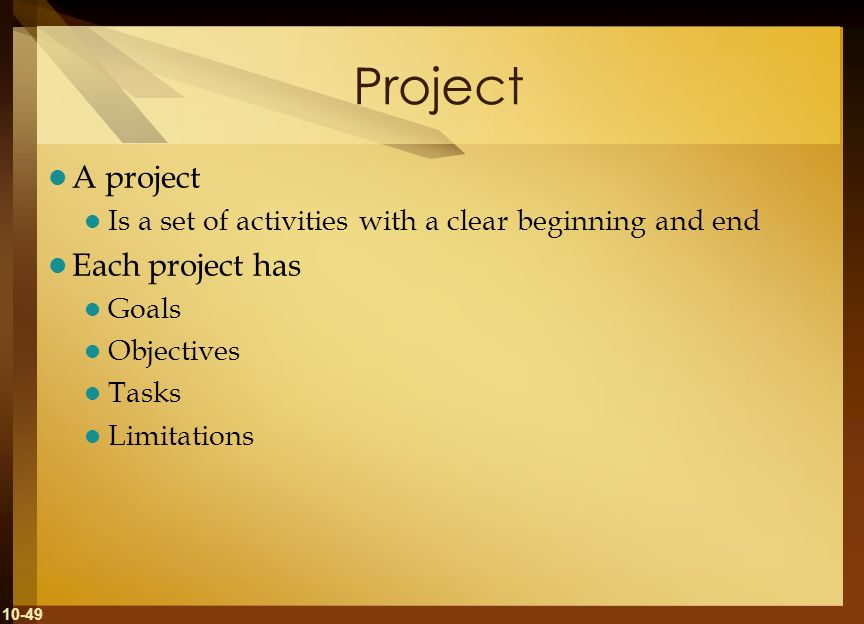 Project A project Each project has