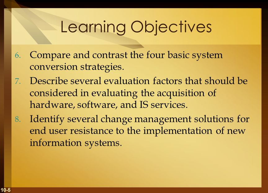 Learning ObjectivesCompare and contrast the four basic system conversion strategies.