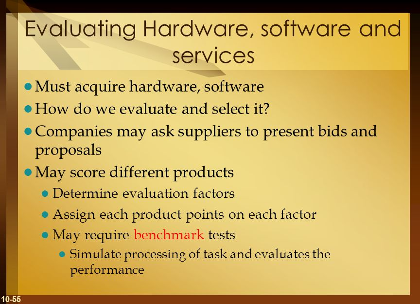 Evaluating Hardware, software and services