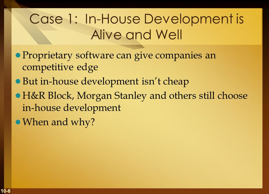 Case 1: In-House Development is Alive and Well