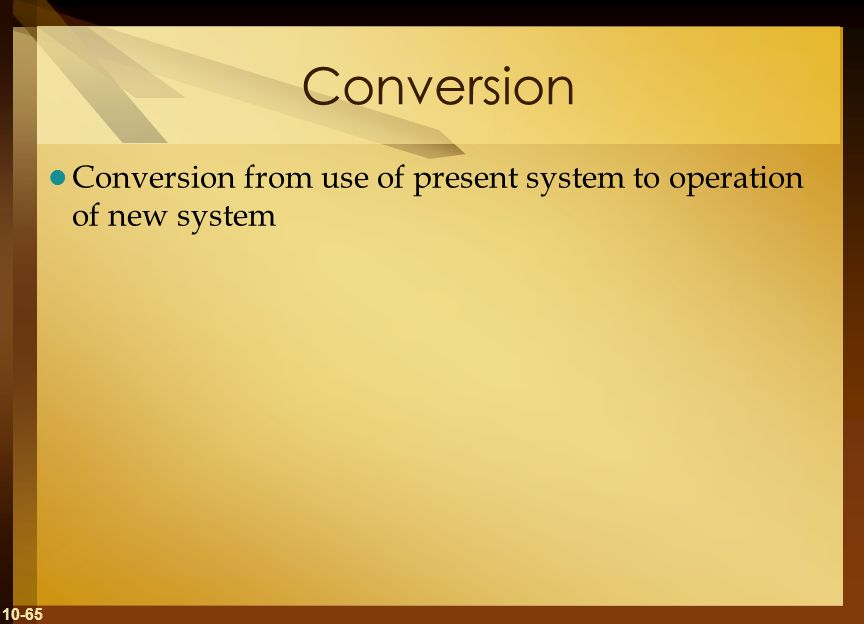 Conversion Conversion from use of present system to operation of new system
