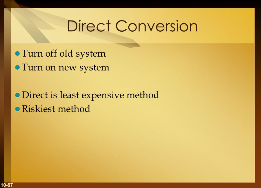 Direct Conversion Turn off old system Turn on new system