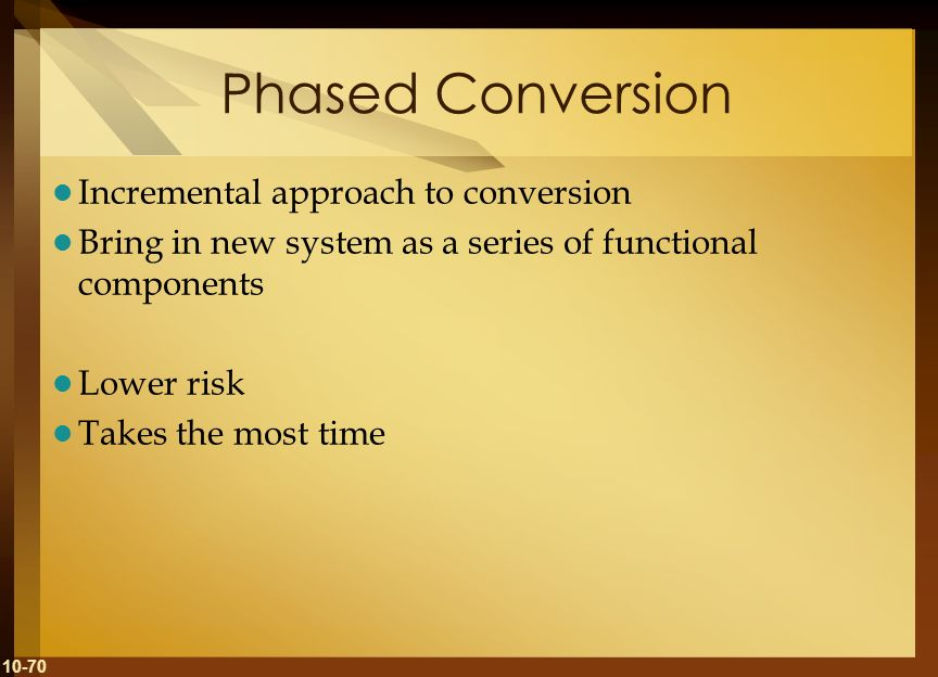 Phased Conversion Incremental approach to conversion
