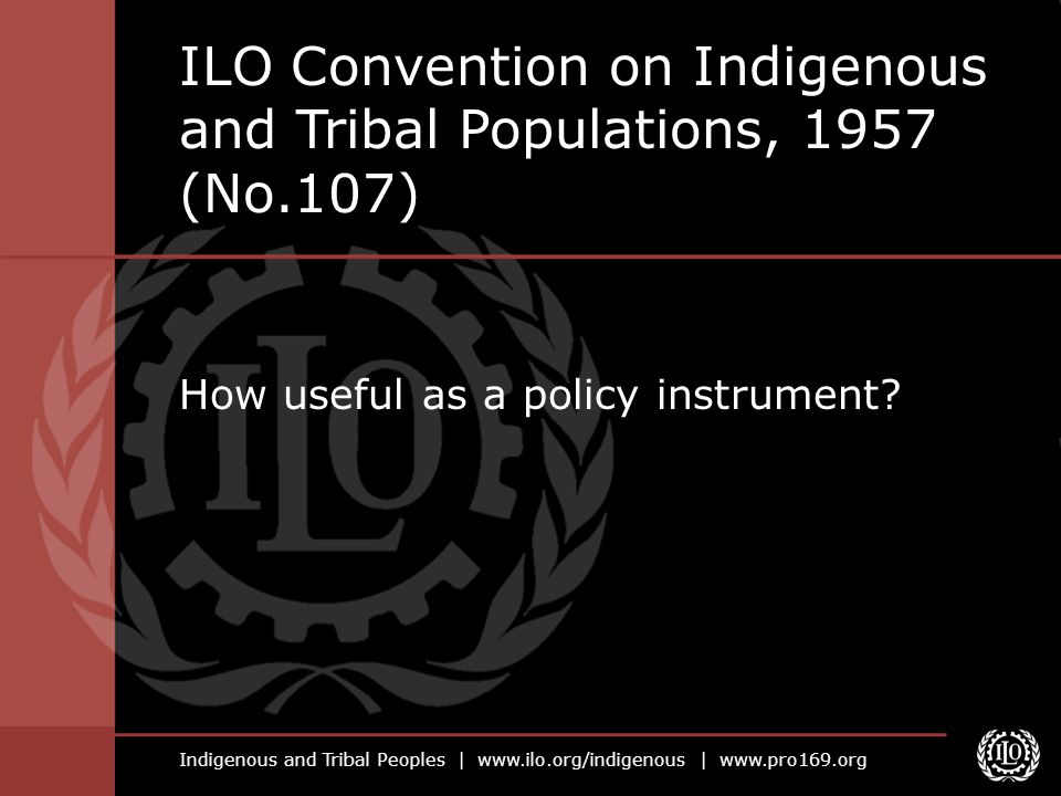 ILO Convention on Indigenous and Tribal Populations, 1957 (No.107)