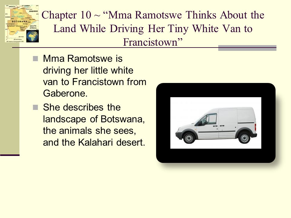 Chapter 10 ~ Mma Ramotswe Thinks About the Land While Driving Her Tiny White Van to Francistown