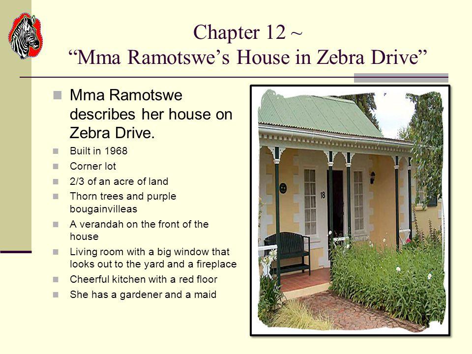 Chapter 12 ~ Mma Ramotswe's House in Zebra Drive