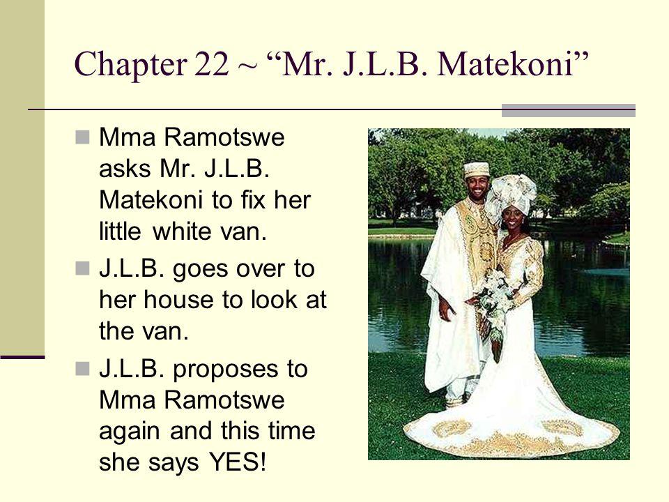 Chapter 22 ~ Mr. J.L.B. Matekoni