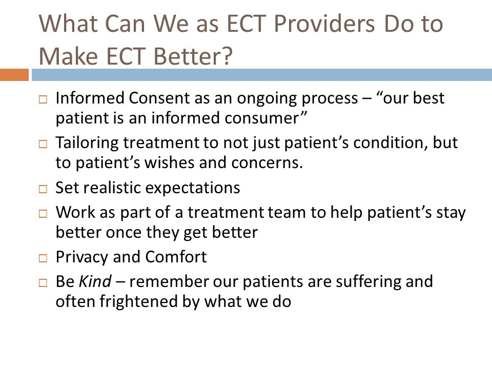 What Can We as ECT Providers Do to Make ECT Better
