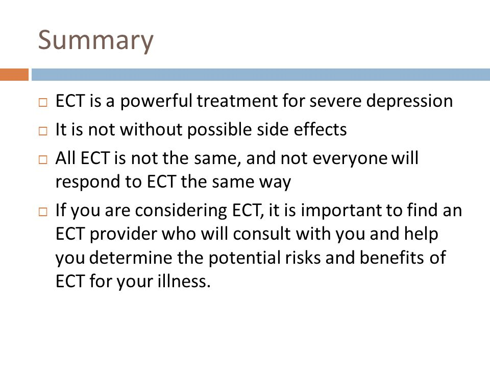 Summary ECT is a powerful treatment for severe depression