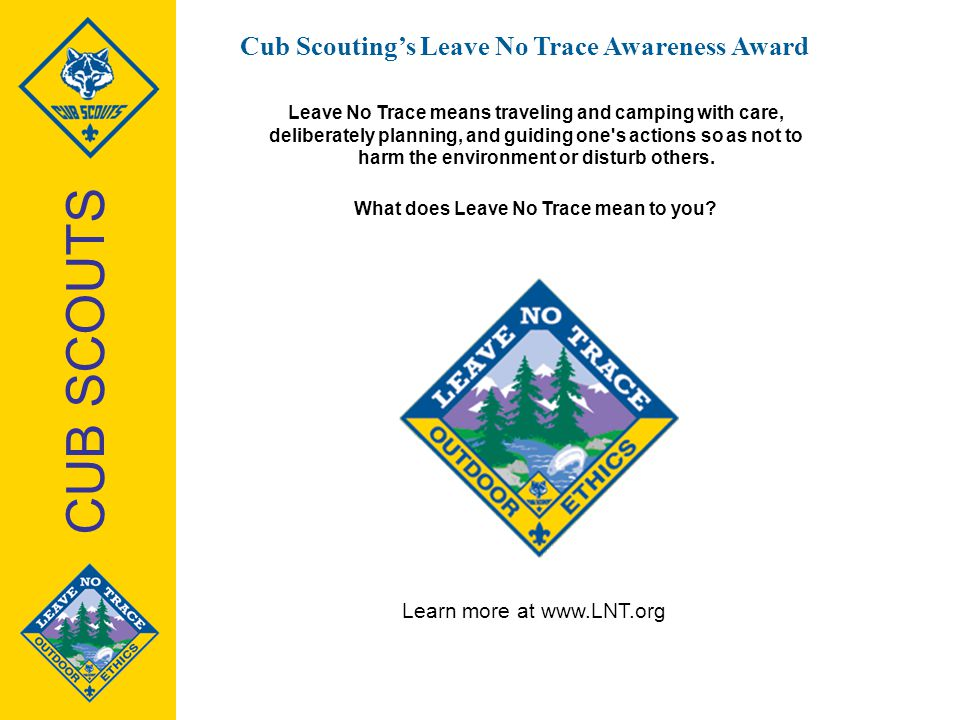 CUB SCOUTS Cub Scouting's Leave No Trace Awareness Award