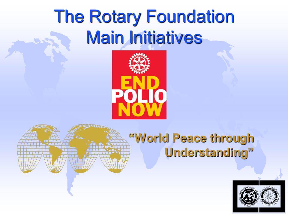 The Rotary Foundation Main Initiatives