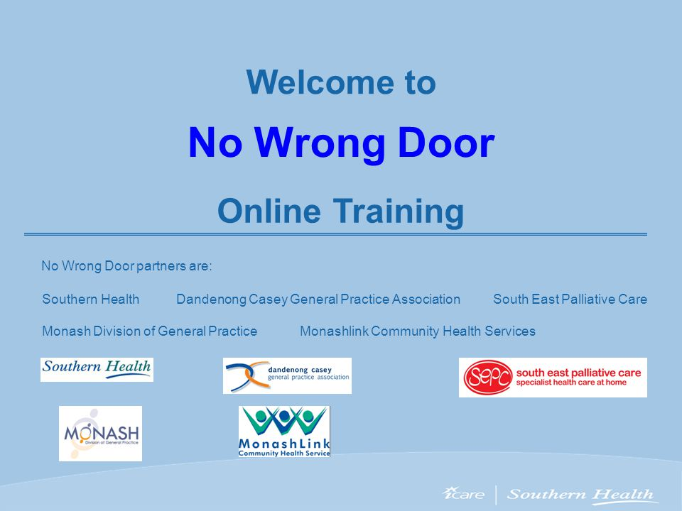No Wrong Door Welcome to Online Training No Wrong Door partners are: