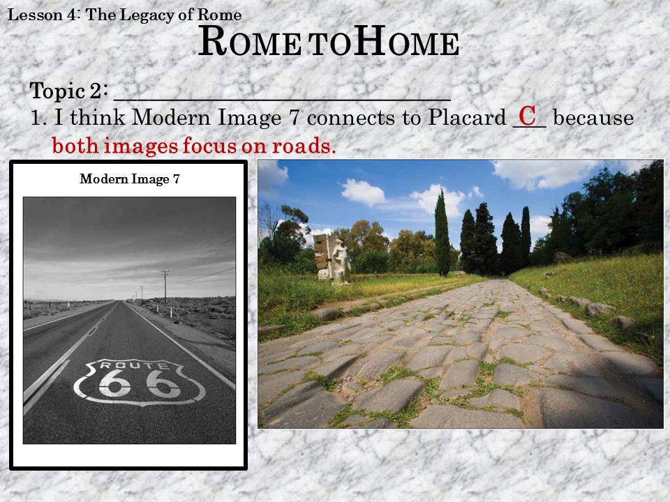 ROME TOHOME C Topic 2: ______________________________