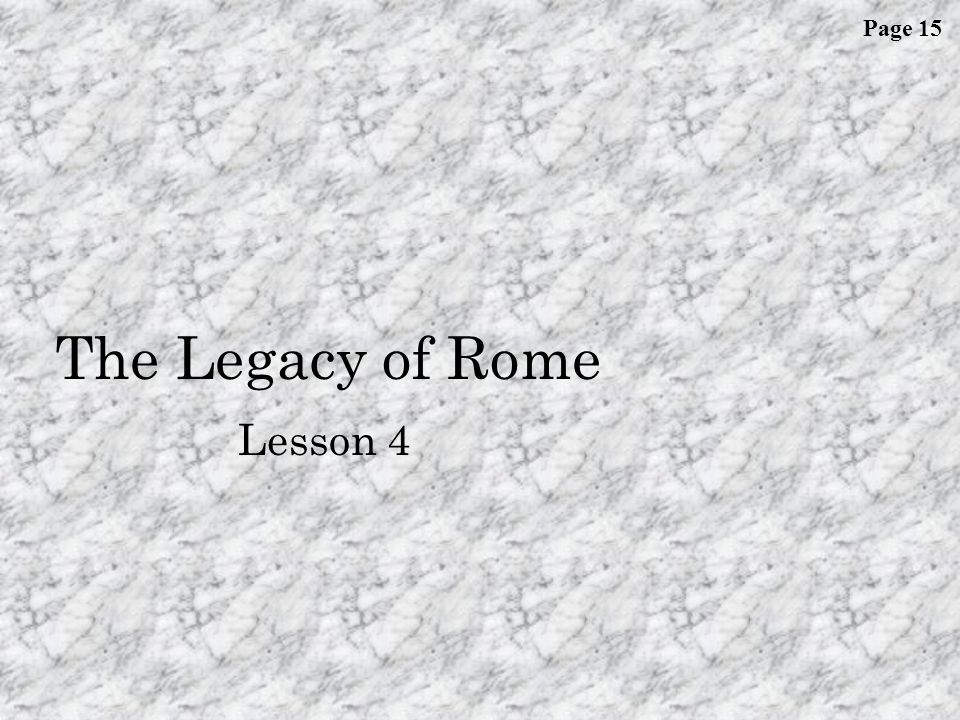 Page 15 The Legacy of Rome Lesson 4