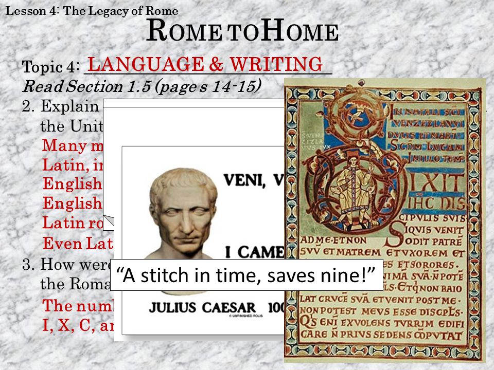 ROME TOHOME A stitch in time, saves nine! Out of many, one.