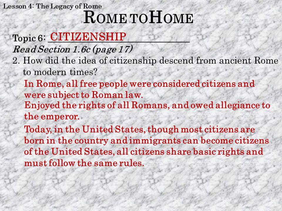 ROME TOHOME CITIZENSHIP Topic 6: ______________________________