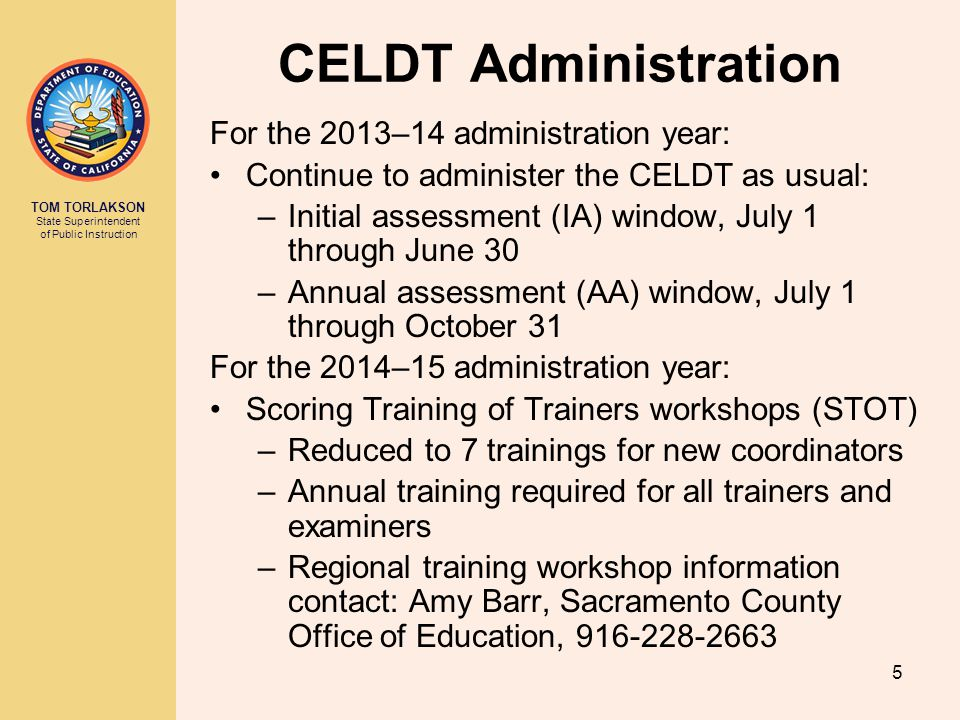 CELDT Administration For the 2013–14 administration year: