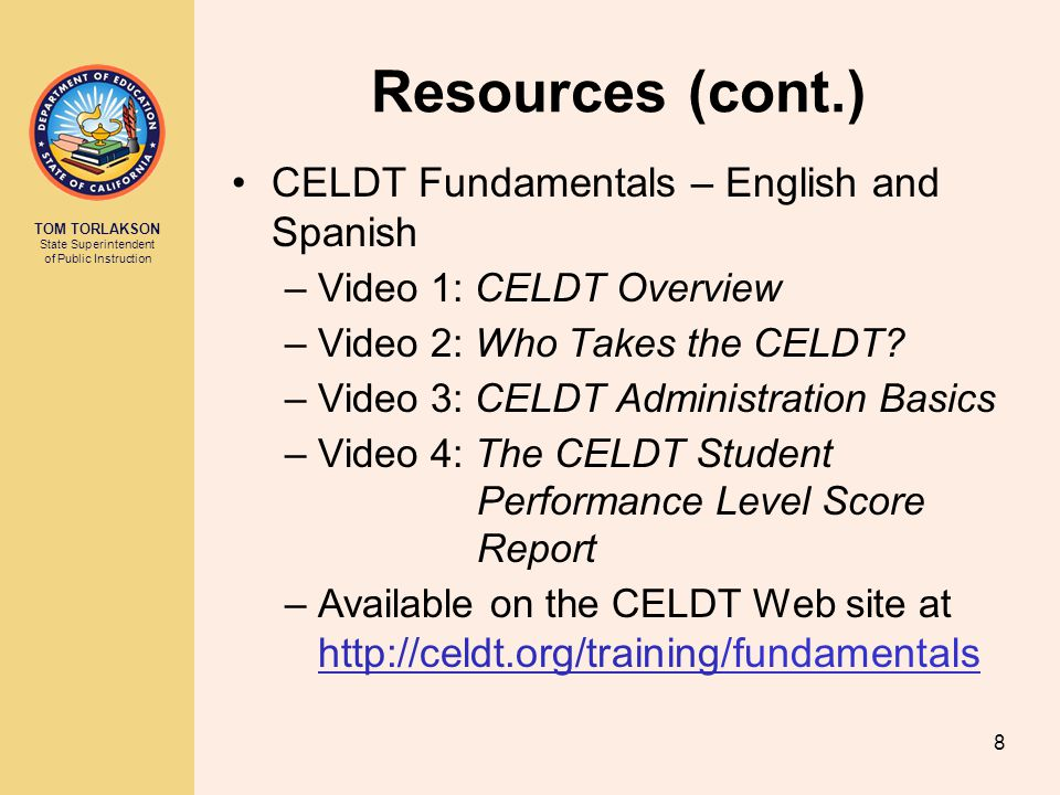 Resources (cont.) CELDT Fundamentals – English and Spanish